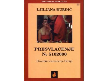 Presvlacenje - Hronika Tranzicione Srbije