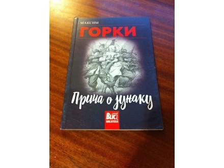 Priča o junaku Maksim Gorki