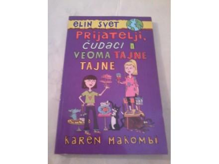 Prijatelji, čudaci i veoma tajne tajne - Karen Makombi