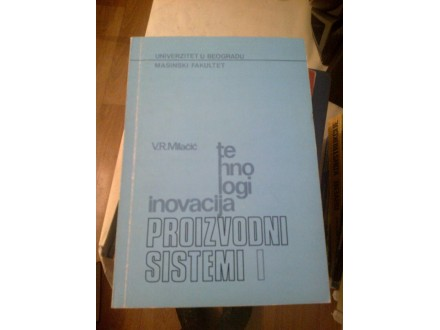 Proizvodni sistemi jedan I - dr Vladimir R. Milačić