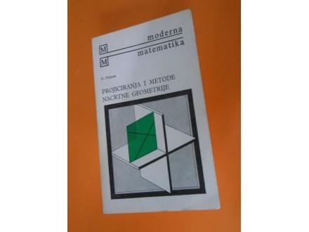 Projiciranje i metode nacrtne geometrije Dominik Palman