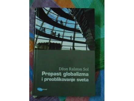 Propast Globalizma i Preoblikovanje sveta Džon Raston S