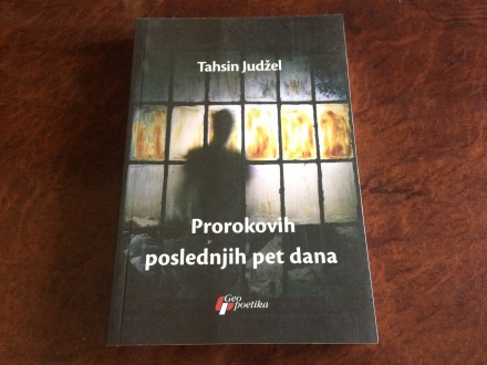 Prorokovih Poslednjih Pet Dana - Tahsin Judzel NOVO