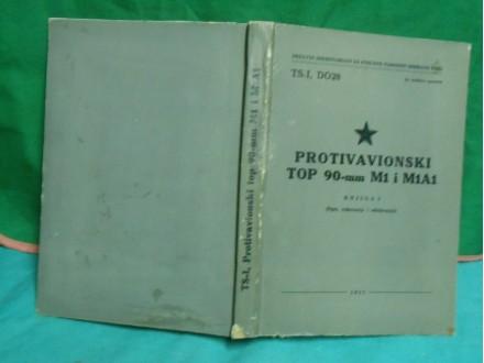 Protiavionski top 90mm M1 ,M1A1 knjiga I.održavanje i r