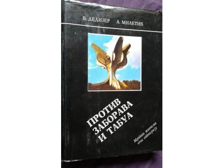 Protiv zaborava i tabua, V.Dedijer, A.Miletić