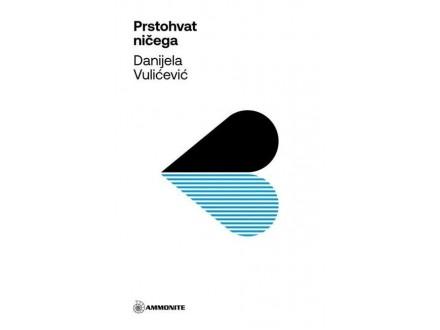 Prstohvat ničega - Danijela Vulićević