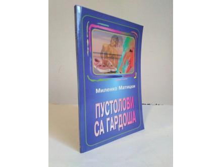 Pustolovi sa Gardoša Milenko Maticki