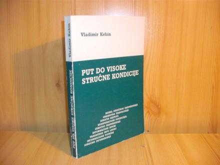 Put do visoke stručne kondicije - Vladimir Kebin