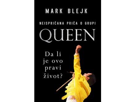 QUEEN – DA LI JE OVO PRAVI ŽIVOT? - Mark Blejk