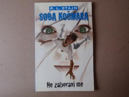 R. L. Stajn - SOBA KOŠMARA NE ZABORAVI ME