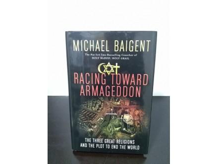 RACING TOWARD ARMAGEDDON, Michael Baigent NOVO