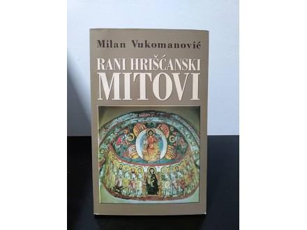 RANI HRIŠĆANSKI MITOVI, Milan Vukomanović