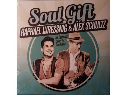 RAPHAEL WRESSING &;  ALEX SCHULTZ - SOUL GIFT