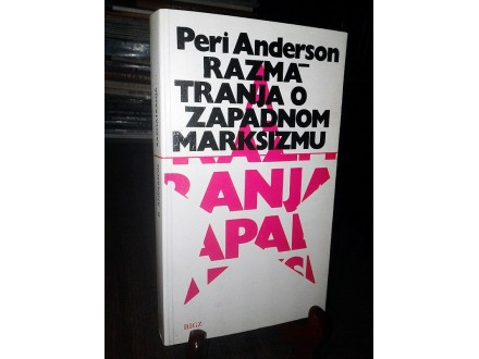 RAZMATRANJA O ZAPADNOM MARKSIZMU - Peri Anderson