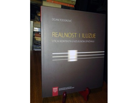 REALNOST I ILUZIJE - Dejan Todorović