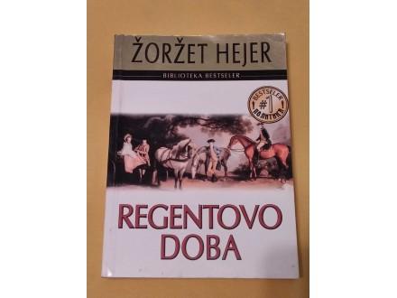 REGENTOVO DOBA - Žoržet Hejer