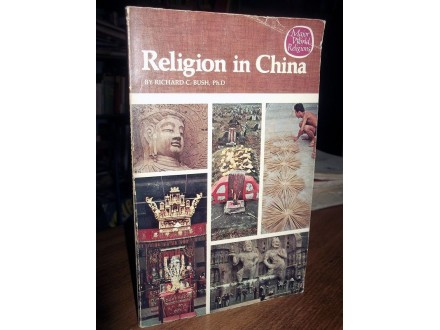 RELIGION IN CHINA - Richard C. Bush