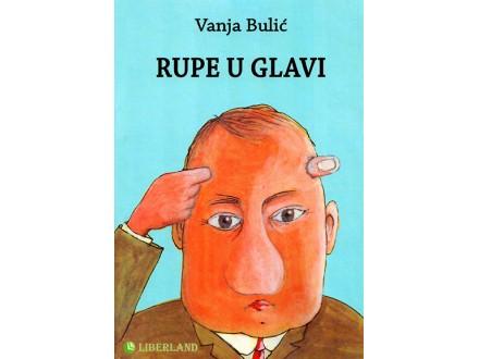 RUPE U GLAVI - Vanja Bulić