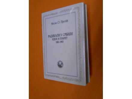 Radikali u Srbiji 1881-1903.Ideje i Pokret, Milan S.Pro
