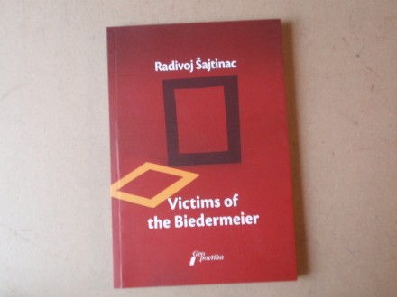 Radivoj Šajtinac - VICTIMS OF THE BIEDERMEIER