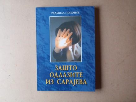 Radmila Popović  - ZAŠTO ODLAZITE IZ SARAJEVA