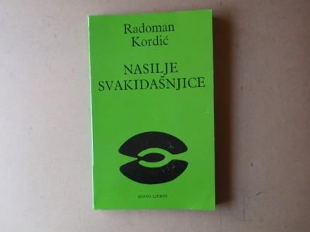 Radoman Kordić - NASILJE SVAKIDAŠNJICE