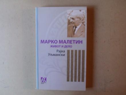 Rajka Uljmanski - MARKO MALETIN ŽIVOT I DELO