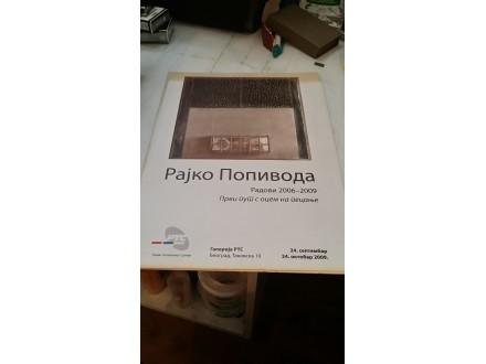 Rajko Popivoda - Radovi 2006-2009