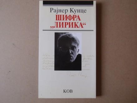 Rajner Kunce - ŠIFRA LIRIKA