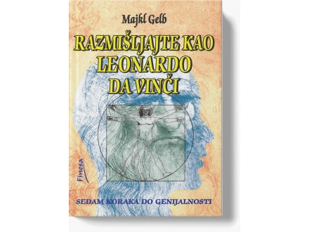 Razmišljajte kao Leonardo da Vinči - Majkl Gelb