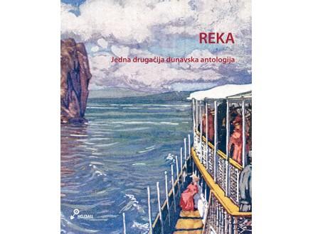 Reka: Jedna drugačija dunavska antologija - Grupa autora