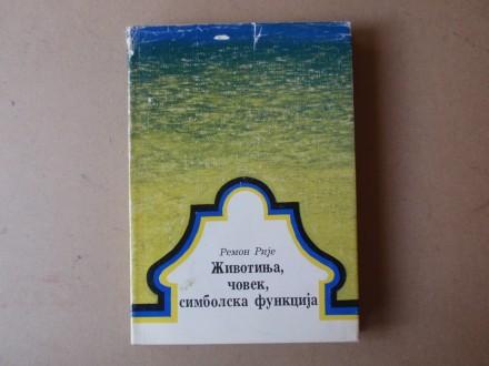 Remon Rije - ŽIVOTINJA ČOVEK SIMBOLSKA FUNKCIJA