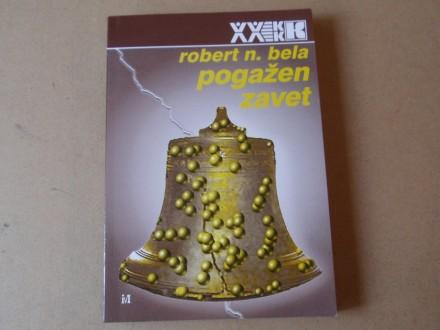 Robert N. Bela - POGAŽEN ZAVET