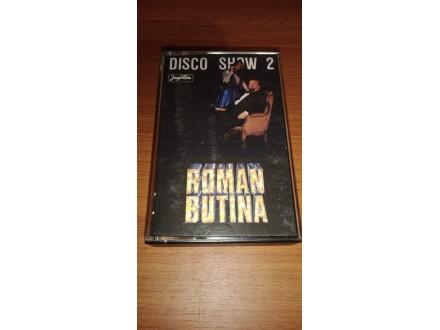 Roman Butina-Disko Show 2