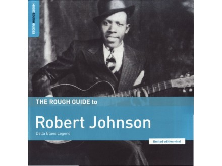 Rough Guide To Robert Johnson - Delta Blues Legend