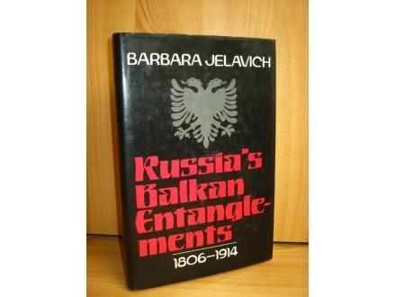 Russia`s Balkan Entanglements, 1806-1914