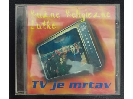 Ružne Religiozne Lutke – TV Je Mrtav CD (1997)