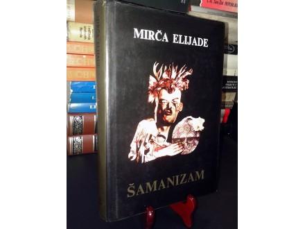ŠAMANIZAM - Mirča Elijade