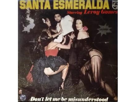 SANTA ESMERALDA - Don`t Let Me Be Misunderstood