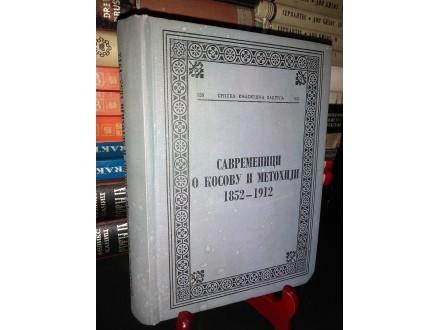 SAVREMENICI O KOSOVU I METOHIJI 1852-1912