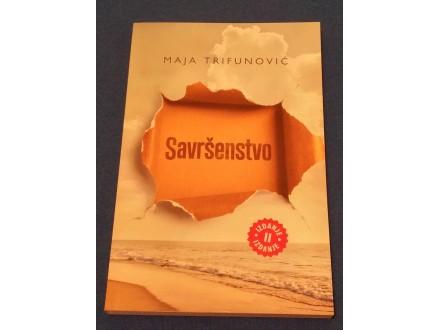 SAVRŠENSTVO - Maja Trifunović