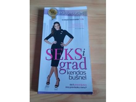 SEKS I GRAD - Kendas Bušnel