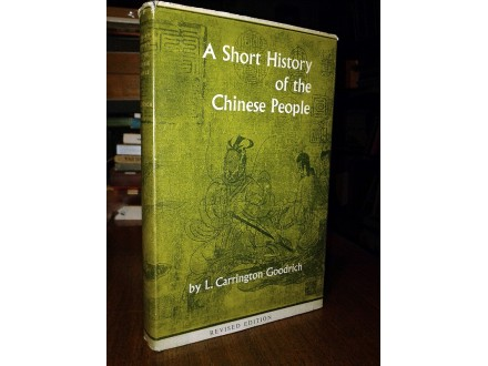 SHORT HISTORY OF CHINESE PEOPLE - Carrington-Goodrich