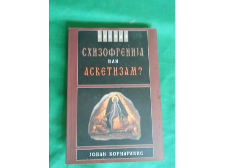 ŠIZOFRENIJA ili  ASKETIZAM  Jovan  Kornarakis