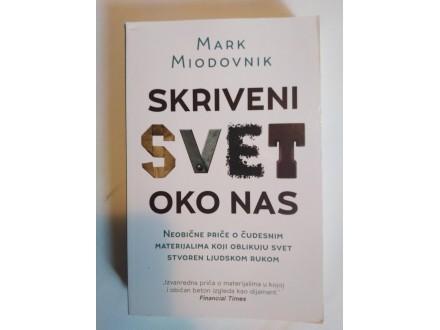SKRIVENI SVET OKO NAS - Mark Miodovnik