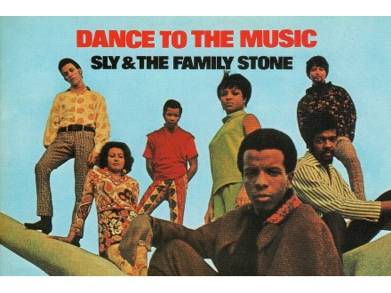 SLY &; THE FAMILY STONE  Dance To the Music