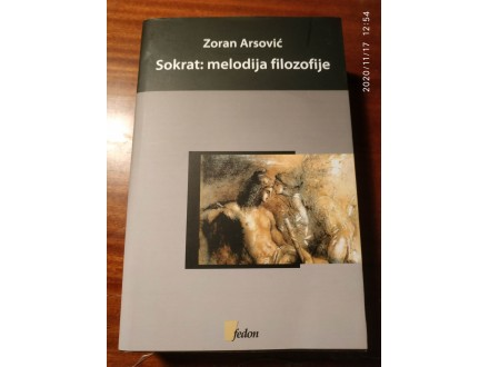 SOKRAT: MELODIJA FILOZOFIJE - Zoran Arsović