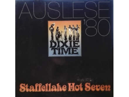 STAFFELLAKE HOT SEVEN - Dixie Time..Auslese ` 80