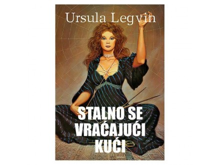 STALNO SE VRAĆAJUĆI KUĆI - Ursula Legvin