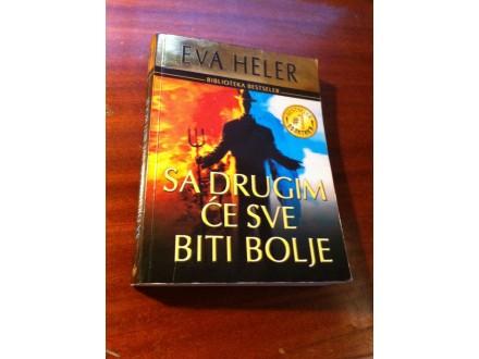 Sa drugim će sve biti bolje Eva Heler